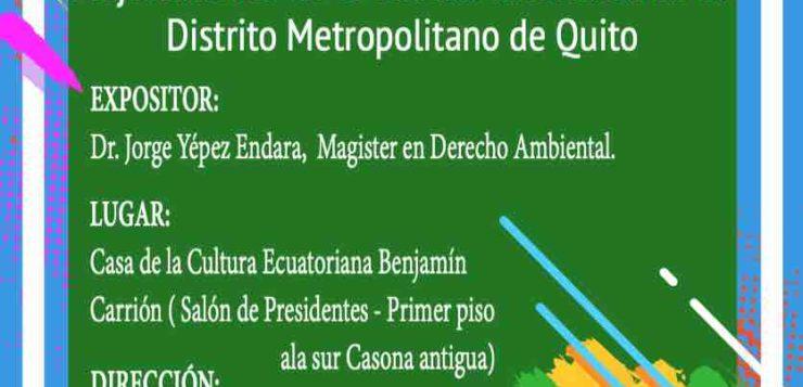 Conferencia «Mejoramiento de la Calidad Ambiental en la Ciudad de Quito» por el Dr. Jorge Yépez Endara